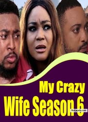 My Crazy Wife Season 6