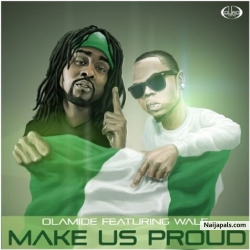 Make Us Proud by Olamide Ft. Wale