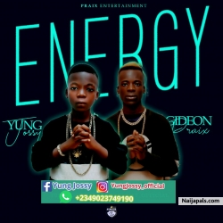 Energy by Yung Jossy ft Gideon Prax
