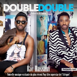 Double Double by Ric Hassani (Prod by DJ Coublon)