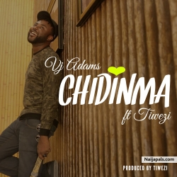 Chidinma by VJ Adams ft Tiwezi