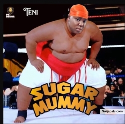 Sugar Mummy by Teni