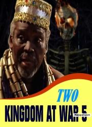 TWO KINGDOM AT WAR 5