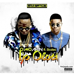 Ijo Oloti Remix by Omo Akin ft. Skales
