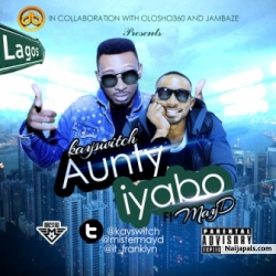 Aunty Iyabo by Kayswitch ft. May D