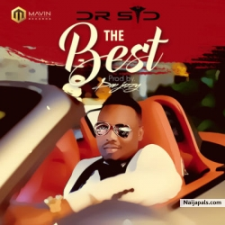 The Best by Dr SID  (Prod by Don Jazzy)