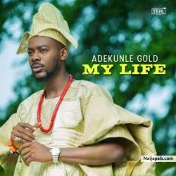 My Life by  Adekunle Gold