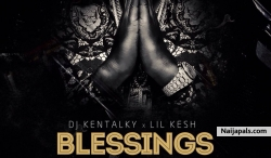 Blessings by DJ Kentalky ft Lil Kesh