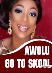 Awolu Go To Skool