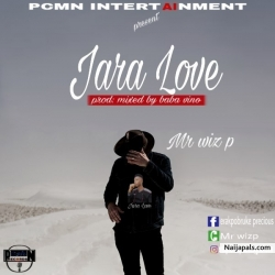 JARA LOVE by Mr Wiz P