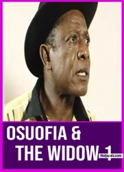 OSUOFIA & THE WIDOW 1
