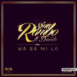 Wa Bamilo by Sina Rambo ft. Davido