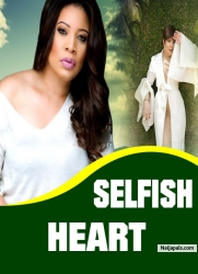 SELFISH HEART