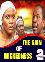 THE GAIN OF WICKEDNESS 2