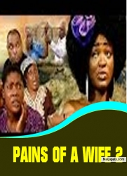 PAINS OF A WIFE 2