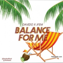 Balance for me by Davido ft Jfem