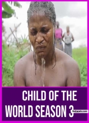 Child Of The World Season 3