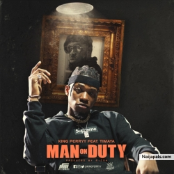 Man On Duty by King Perryy Ft. Timaya