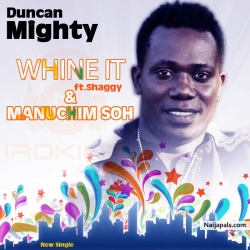 We Go Dey Dey by Duncan Mighty ft. Wande Coal