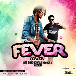 Fever Cover by Wiz Dido ft Wizkid
