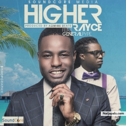 Higher by Rayce ft General Pype