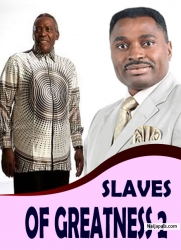 SLAVES OF GREATNESS 2
