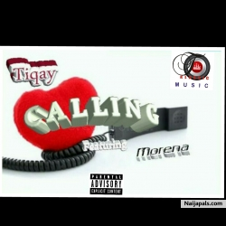 Calling ft Morena (Prod. By Tiqay) by Tiqay