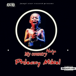 My country Naija by Olamide x Phlecxy Mikel
