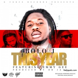 This Year by Bolo J Ft. Emmy Gee