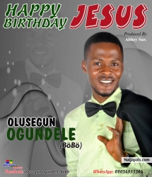 Happy Birthday Jesus by Olusegun (Bobo)
