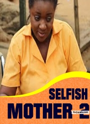 SELFISH MOTHER 2
