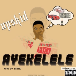 AYEKELELE by Upskid