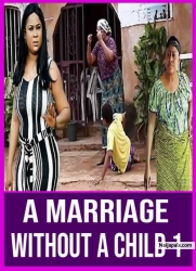 A Marriage Without A Child 1
