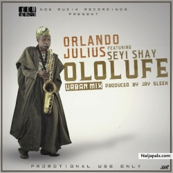 Ololufe Remix by Orlando Julius ft. Sheyi Shay