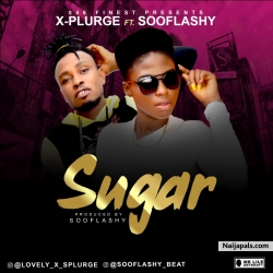 Sugar Ft. SooFlashy by X-Purge