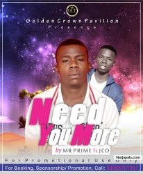 Need you More by Mr. Prime ft JCD