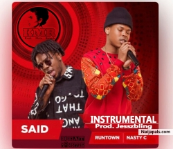 Nasty C Ft Runtown Said Instrumental by Jesszbling