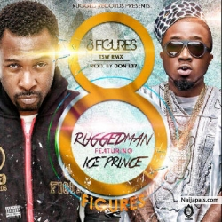 8 Figures by  RuggedMan ft. Ice Prince