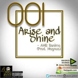 Arise and Shine Prod. Magnus by AMB