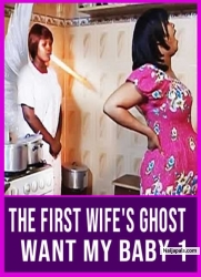 The First Wife's Ghost Want My Baby 1