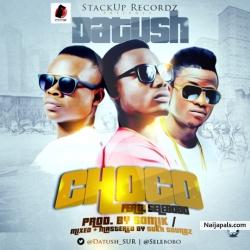 Choco by DaTush ft. Selebobo