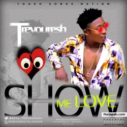 Show me love by Trevouresh
