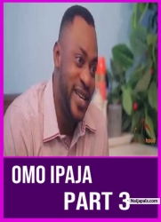 Omo Ipaja Part 3
