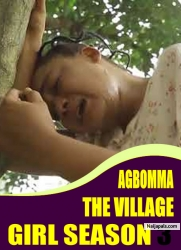 AGBOMMA THE VILLAGE GIRL SEASON 3