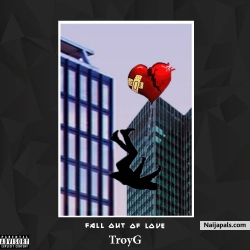 Fall Out of Love by TroyG