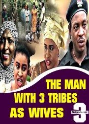 THE MAN WITH 3 TRIBES AS WIVES 3