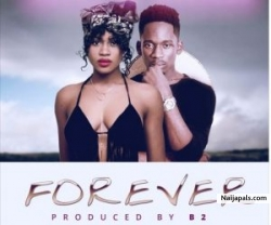 Forever by Eazzy  ft. Mr. Eazi (Prod. By B2)