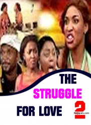 THE STRUGGLE FOR LOVE  2