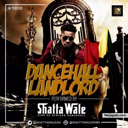 Dancehall Landlord (Patorankin and Timaya Diss) by Shatta Wale