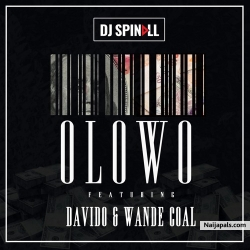 Olowo by DJ Spinall ft Davido & Wande Coal
